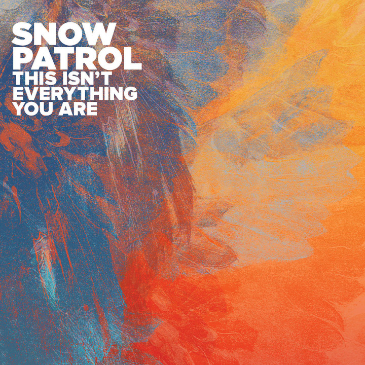 This Isn't Everything You Are (2-Track): Snow Patrol