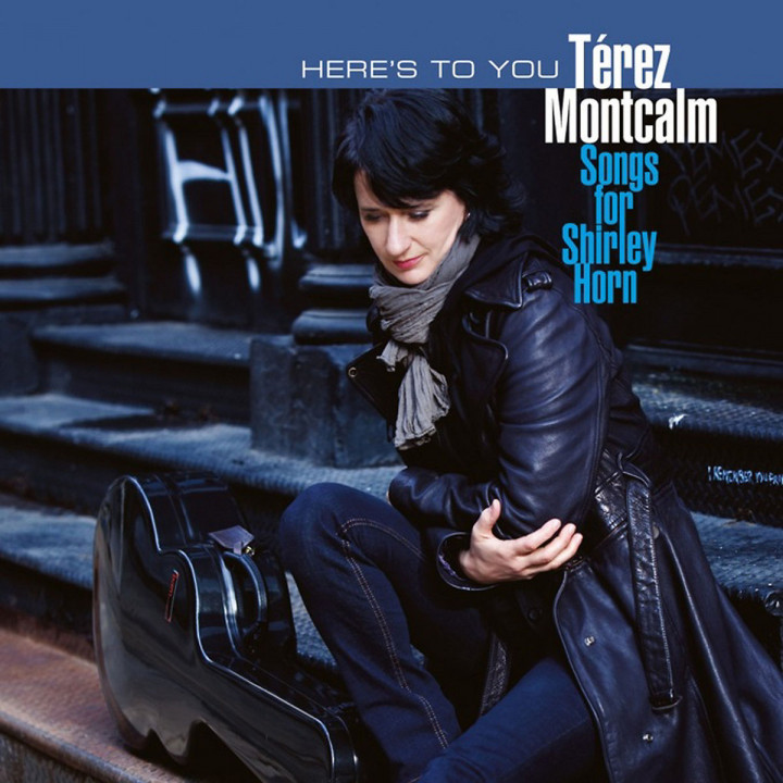 Here's To You - Songs For Shirley Horn: Montcalm,Terez