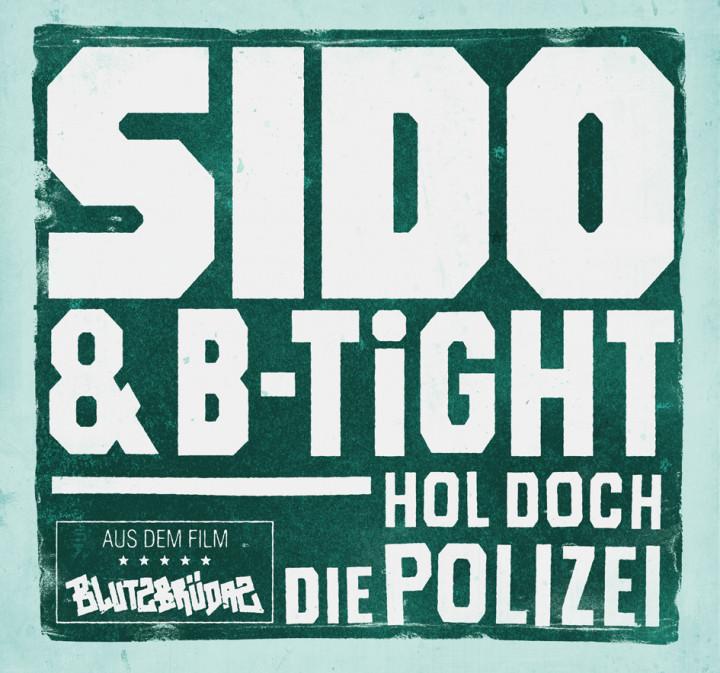 Sido & B-Tight Hol doch die Polizei