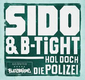 Sido, Hol doch die Polizei (feat. B-Tight), 00000000000000