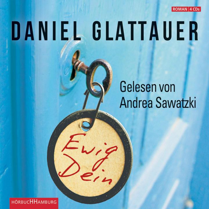 Daniel Glattauer: Ewig Dein: Sawatzki,Andrea