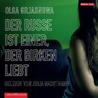 Olga Grjasnowa, Der Russe ist einer, der Birken liebt