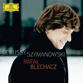 Rafal Blechacz, Debussy und Szymanowski, 00028947795483