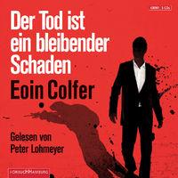 Peter Lohmeyer, Der Tod ist ein bleibender Schaden