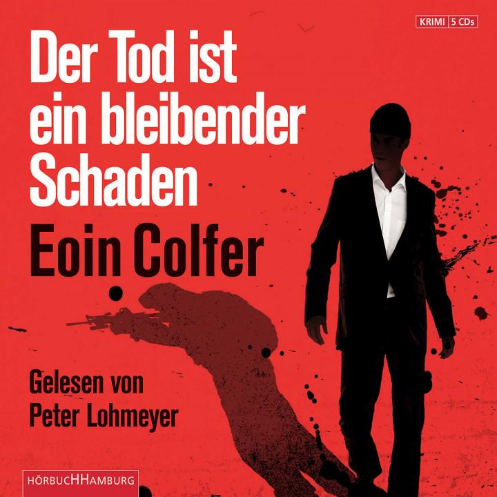 Eoin Colfer: Der Tod ist ein bleibender Schaden: Lohmeyer,Peter
