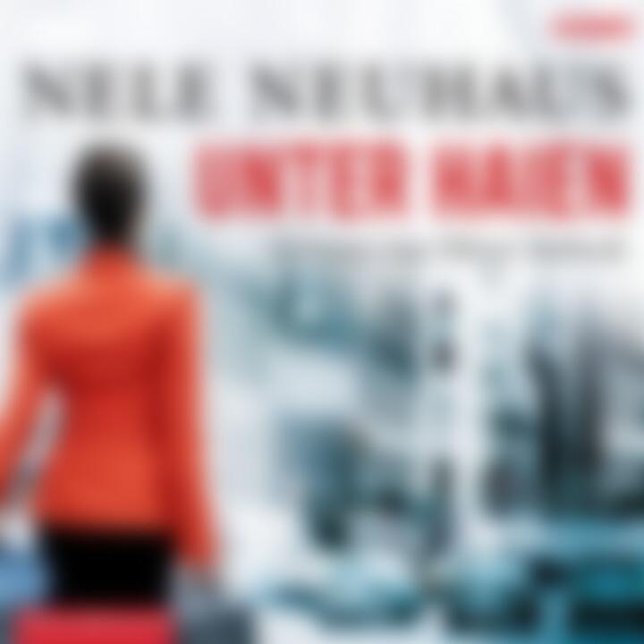 Nele Neuhaus: Unter Haien: Siebeck,Oliver