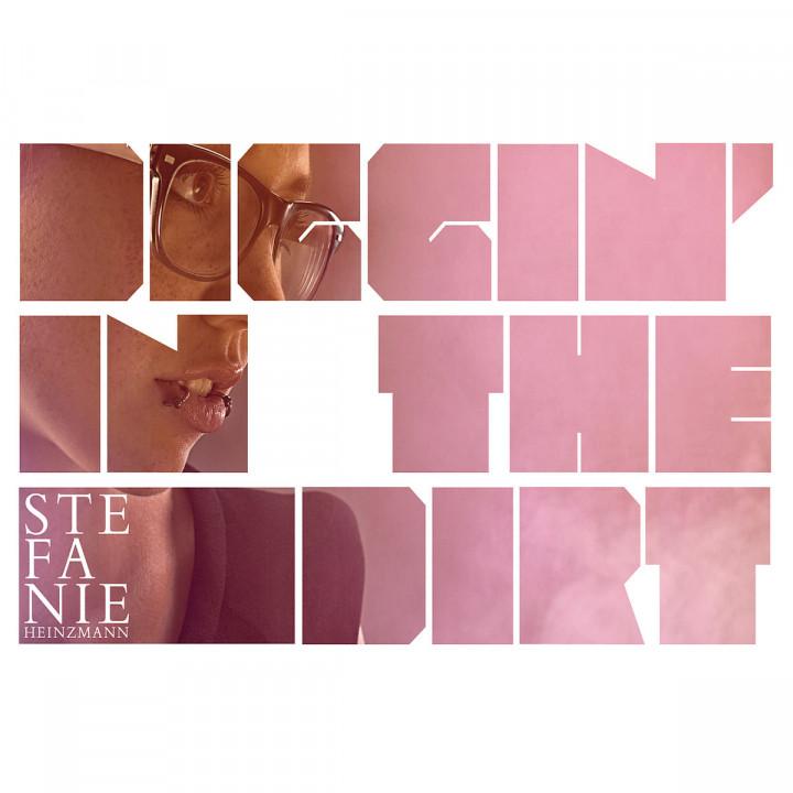 Diggin' In The Dirt (2-Track): Heinzmann, Stefanie
