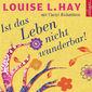Louise L. Hay, Ist das Leben nicht wunderbar!, 09783899035278