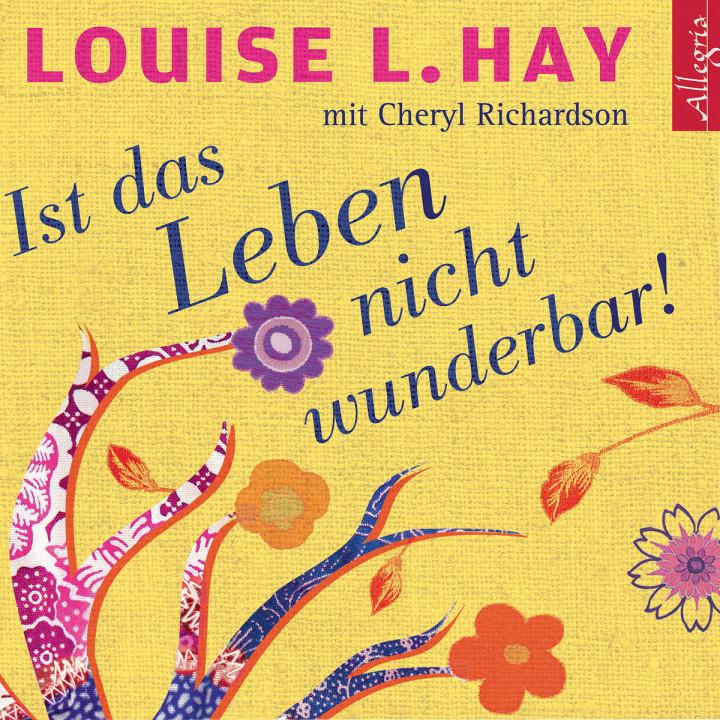L. L. Hay: Ist das Leben nicht wunderbar!: Comtesse,Rahel/Aernecke,Susanne