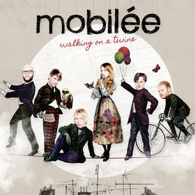 Mobilée, Walking On A Twine, 00602527963334