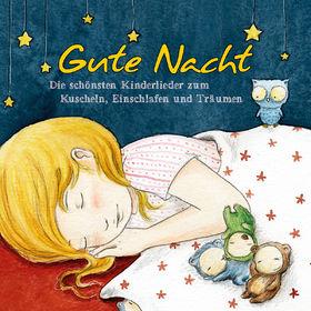 Kinderlieder, Gute Nacht - Die schönsten Kinderlieder zum Kuscheln, Einschlafen und Träumen, 00600753378663