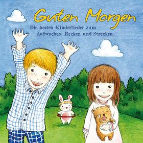 Kinderlieder, Guten Morgen - Die besten Kinderlieder zum Aufwachen, Recken und Strecken, 00600753378670