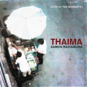 Samon Kawamura, Thaima - Spur Of The Moment #1, 00000000000000