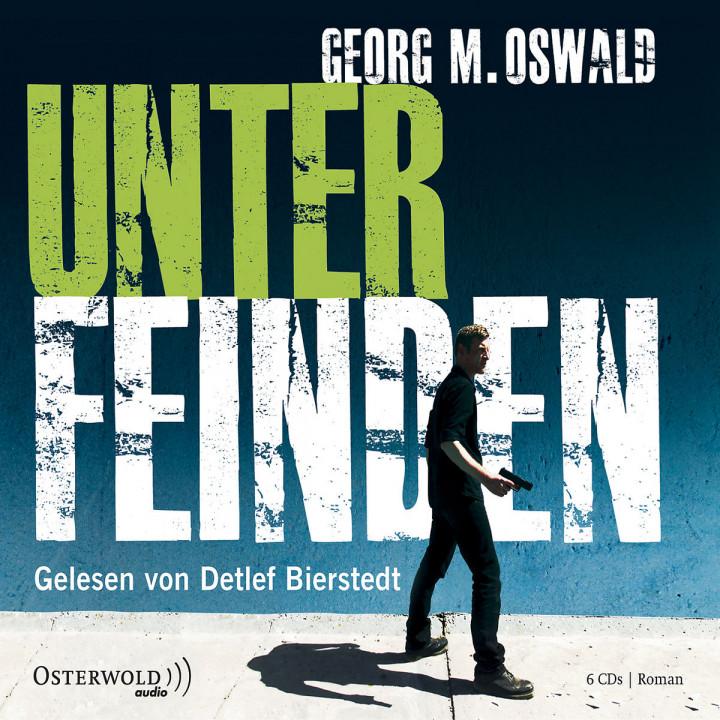 Georg M. Oswald: Unter Feinden: Bierstedt,Detlef
