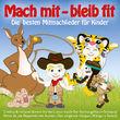 Kinderlieder, Mach mit - Bleib fit! Die besten Mitmachlieder für Kinder, 00600753378656