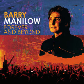 Barry Manilow, Forever And Beyond, 00602527841281
