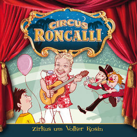 Circus Roncalli, 01: Zirkus um Volker Rosin, 00602527957845