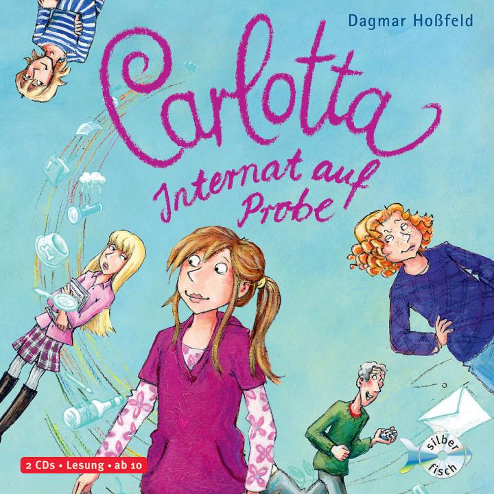 Carlotta - Internat auf Probe (Band 1): Hoßfeld,Dagmar