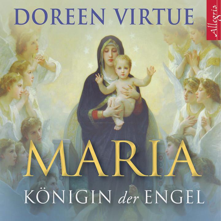 Doreen Virtue: Maria - Königin der Engel: Marosch,Marina