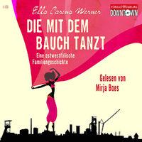 Ella Carina Werner, Die mit dem Bauch tanzt