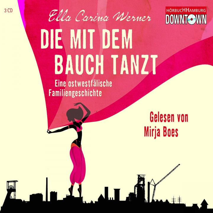 Ella Carina Werner: Die mit dem Bauch tanzt: Boes,Mirja