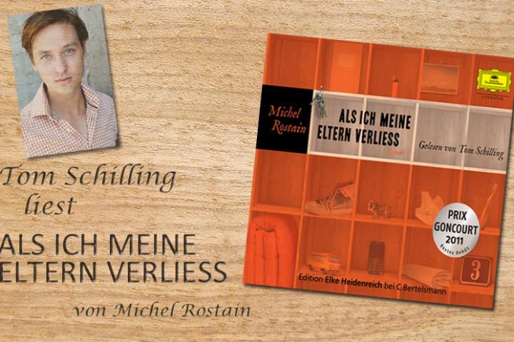 Empfehlung Tom Schilling liest Michel Rostains Als ich meine Eltern verließ