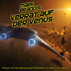 Mark Brandis, 02: Verrat auf der Venus, 00602527964287