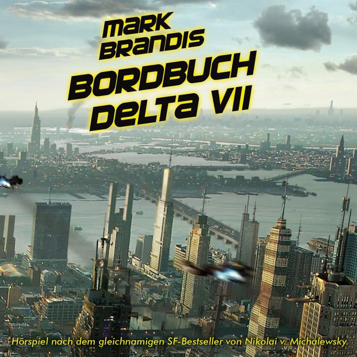 01: Bordbuch Delta VII: Mark Brandis