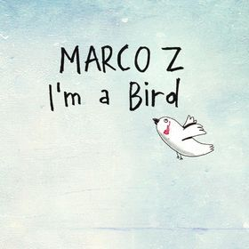 Marco Z, I'm A Bird, 00602527947167