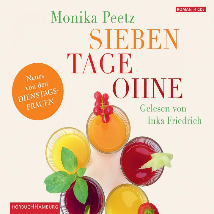 Monika Peetz: Sieben Tage ohne: Friedrich,Inka