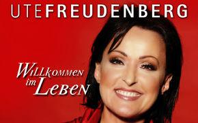 Ute Freudenberg, Jetzt exklusiv vorab in das Album Willkommen im Leben reinhören!