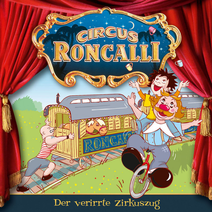 06: Der verirrte Zirkuszug: Circus Roncalli Zirkusgeschichten