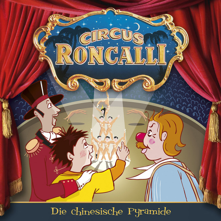 02: Die chinesische Pyramide: Circus Roncalli Zirkusgeschichten