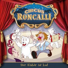 Circus Roncalli, 05: Der Eisbär ist los!, 00602527957906
