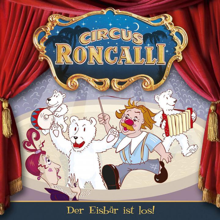 05: Der Eisbär ist los!: Circus Roncalli Zirkusgeschichten