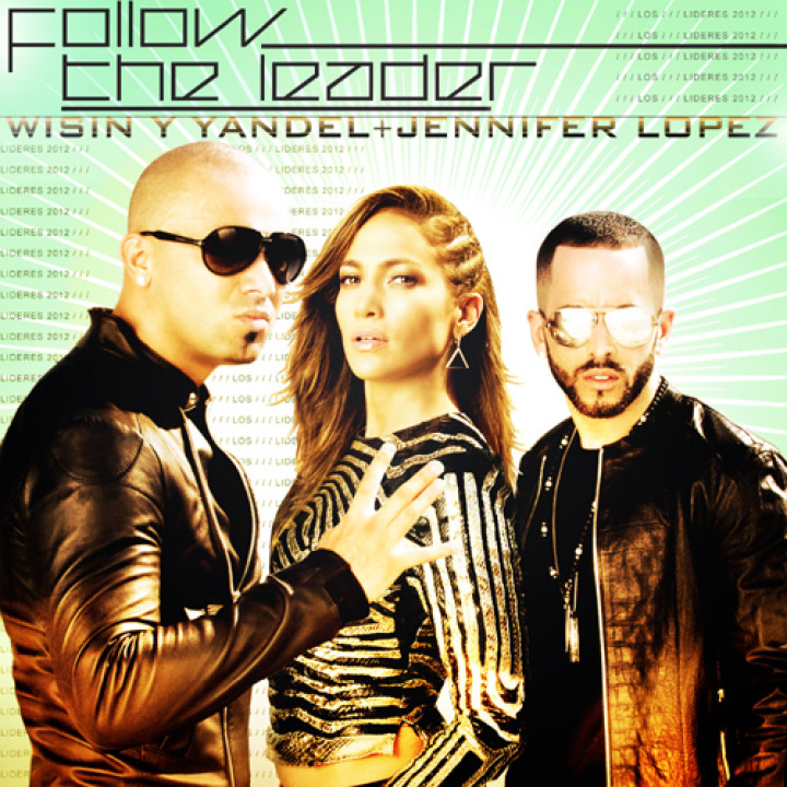 Cover Wisin Y Yandel feat. Jennifer Lopez - Follow The Leader