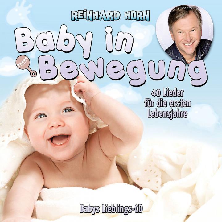 Baby in Bewegung - 40 Lieder f.d.erst. Lebensjahre: Horn,Reinhard