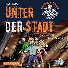 Boris Pfeiffer, Unsichtbar und trotzdem da - Unter der Stadt (Band 2), 09783867421287