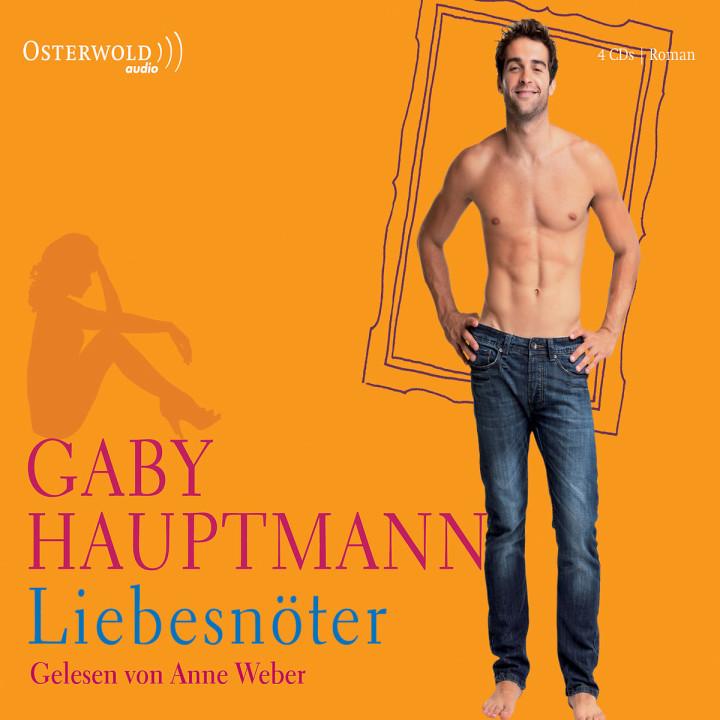 Gaby Hauptmann: Liebesnöter: Weber,Anne