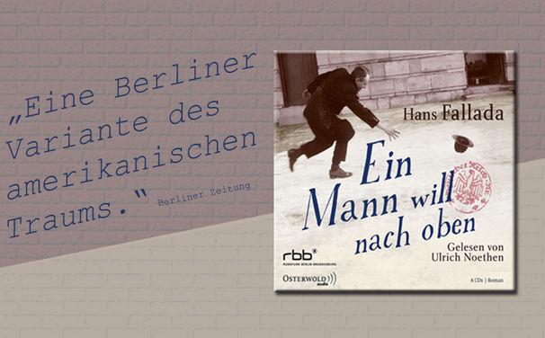 Hans Fallada, Ulrich Noethen liest Ein Mann will nach oben