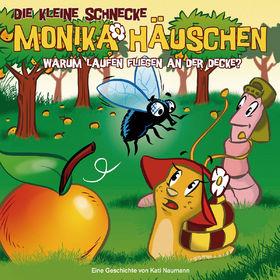 Die kleine Schnecke Monika Häuschen, 24: Warum laufen Fliegen an der Decke?, 00602527921396