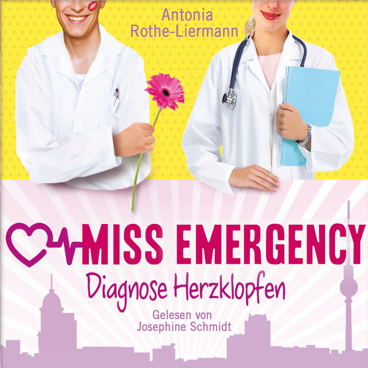 Antonia Rothe-Liermann: Miss Emergency - Diagnose Herzklopfen