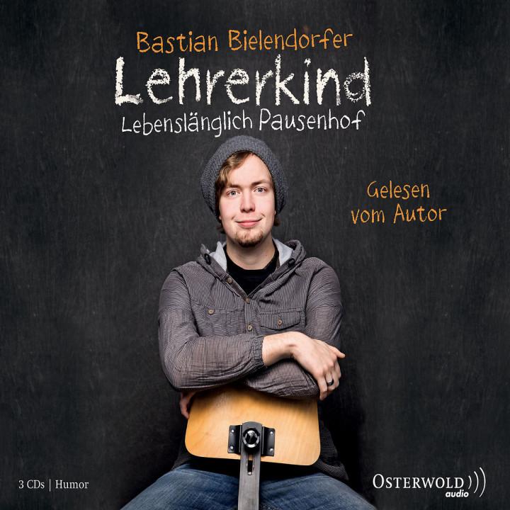 Lehrerkind - Lebenslänglich Pausenhof: Bielendorfer,Bastian