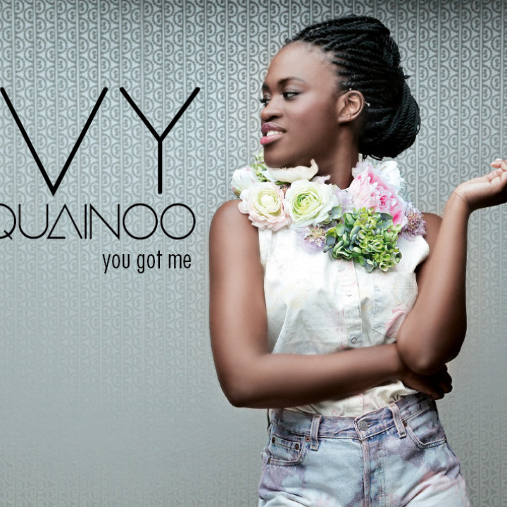 Ivy Quainoo_Single_You Got Me