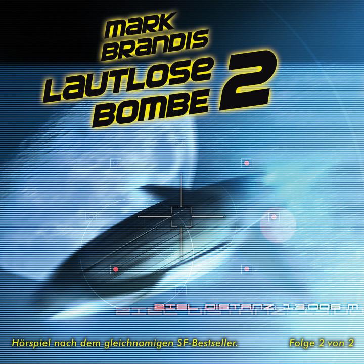 22: Lautlose Bombe (Teil 2 von 2): Mark Brandis