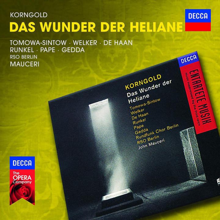 Das Wunder der Heliane: Tomowa-Sintow/Welker/De Haan/Runkel/Pape/Gedda