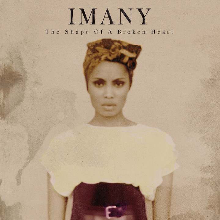 The Shape Of A Broken Heart: Imany