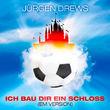 Jürgen Drews, Ich bau dir ein Schloss (EM Version), 00000000000000