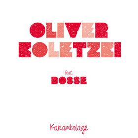 Oliver Koletzki, Karambolage (feat. Bosse), 00000000000000
