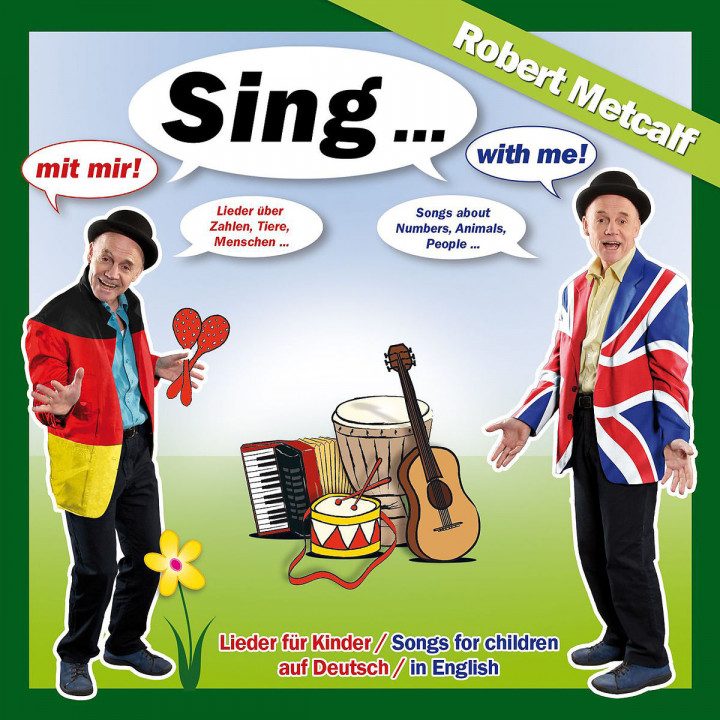 Sing mit mir/with me - Lieder in Deutsch & English: Metcalf,Robert